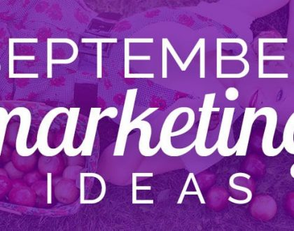 Need September marketing ideas?